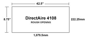 DirectAire 4108 Inlet Rough Opening