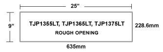 TJP1355LT TopJet Inlet Rough Opening